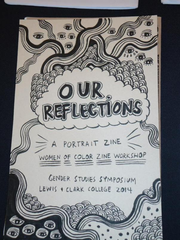 The Women of Color Zine Workshops represent at Lewis & Clark-Gender Symposium 2014.